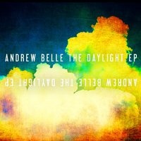 The Daylight EP — Andrew Belle