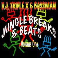 Jungle Breaks & Beats, Vol. 1 — Bassman, DJ Triple X