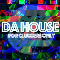 Da House: For Clubbers Only Vol: 1 — сборник