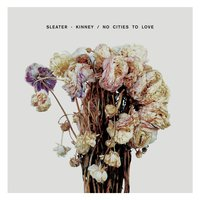 No Cities To Love — Sleater-Kinney