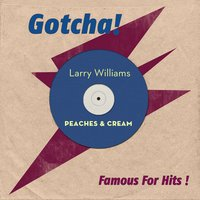 Peaches & Cream — Larry Williams
