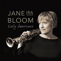 Early Americans — Jane Ira Bloom