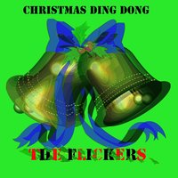 Christmas Ding Dong — The Flickers