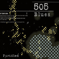 Fortified — 505 Blues