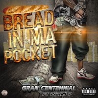 Bread in Ma Pocket — Parry P, Gran Centennial