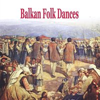 Balkan Folk Dances [Greece, Bulgaria, Romania, Serbia, Albania, Turkey] — JEAN MARIE RIACHI