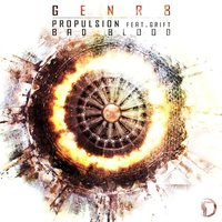 Propulsion/Bad Blood — GenR8