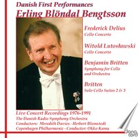 Danish First Performances - Live Concert Recordings 1976-1991 — Frederick Delius, Бенджамин Бриттен, Okko Kamu, Witold Lutoslawski, Herbert Blomstedt, Meredith Davies, Erling Blöndal Bengtsson