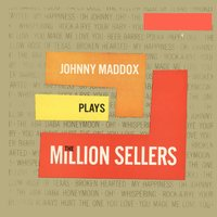 The Million Sellers — Johnny Maddox