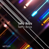 Tetty Boys — Tetty boys