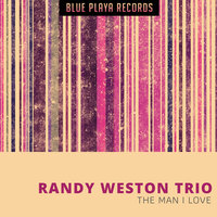 The Man I Love — Randy Weston Trio