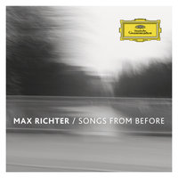 Songs From Before — Max Richter