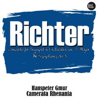 Richter: Concerto for Trumpet & Orchestra in D Major & Symphony No.5 — Camerata Rhenania & Hanspeter Gmur