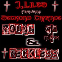 Young & Reckless — The Real J.Liles