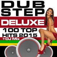 Dubstep Deluxe 100 Top Hits 2015 + DJ Mix — сборник