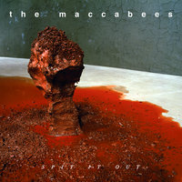 Spit It Out — The Maccabees