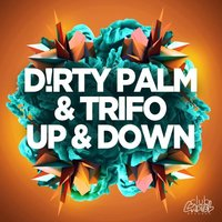 Up & Down — D!rty Palm
