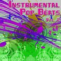 Instrumental Pop Beats Vol. 2 - Instrumental Versions of The Greatest Pop Hits — The Hit Beat Makers