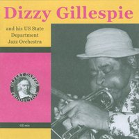 Dizzy Gillespie and His Us State Department Jazz Orchestra — Dizzy Gillespie, US State Department Jazz Orchestra, Dizzy Gillespie  / US State Department Jazz Orchestra