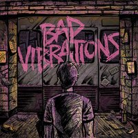 Bad Vibrations — A Day To Remember