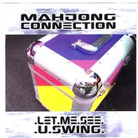 Let Me See U Swing — Mahjong Connection