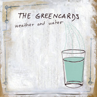 Weather and Water — The Greencards