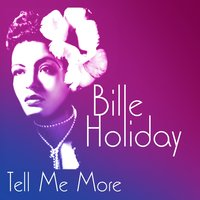 Tell Me More — Billie Holiday