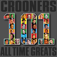 Crooners - 101 All Time Greats — сборник