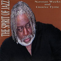 The Spirit Of Jazz — Norman Weeks and Groove Tyme