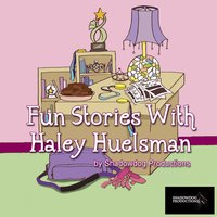 Fun Stories With Haley Huelsman — Haley Huelsman