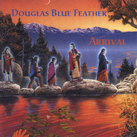 Arrival — Douglas Blue Feather