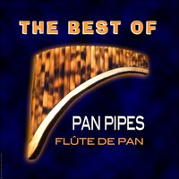 The Best Of Authentic Pan Pipes, Flûte De Pan, Pan Flöte — Santiago & Georges Schmitt