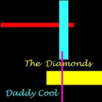 Daddy Cool — Diamonds