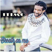 Breath on Me — Itimo