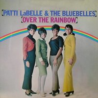 Over the Rainbow — Patti Labelle & The Bluebells