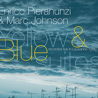 Yellow & Blue Suites — Marc Johnson, Enrico Pieranunzi