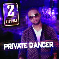 Private Dancer — 2 Pistols