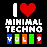 I Love Minimal Techno, Vol. 9 — сборник