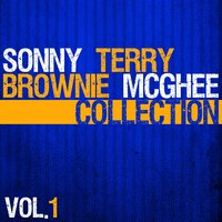 The Sonny & Mcghee Collection, Vol. 1 — Sonny Terry, Brownie McGhee, Sonny Terry & Brownie McGhee