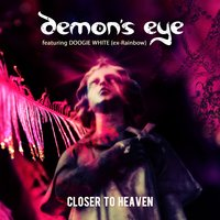 Closer to Heaven — Doogie White, Demon's Eye