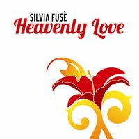Heavenly Love — Silvia Fusè