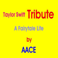 A Fairytale Life (Taylor Swift Tribute) — AACE