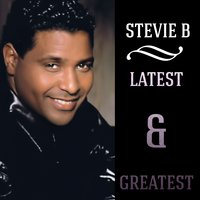 Latest & Greatest — Stevie B