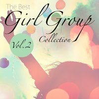 The Best Girl Group Collection, Vol. 2 — сборник