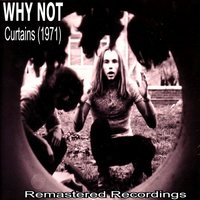 Curtains (1971) — Why Not