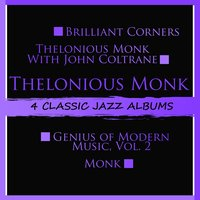 4 Classic Jazz Albums: Brilliant Corners / Thelonious Monk with John Coltrane / Genius of Modern Music, Vol. 2 / Monk — Thelonious Monk
