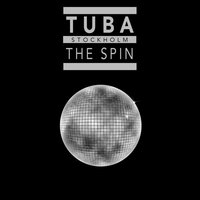 The Spin — TUBA Stockholm