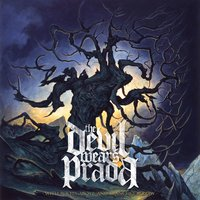 With Roots Above And Branches Below — The Devil Wears Prada