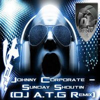 Sunday Shoutin — Johnny Corporate