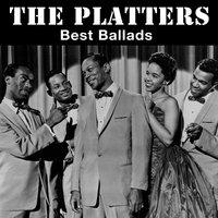 "Best Ballads: ""Only You"", ""The Great Pretender"", ""My Prayer"" And Other Smashing Hits — The Platters"